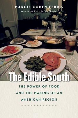 The Edible South: The Power of Food and the Making of an American Region Cover Image