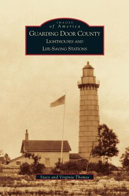Guarding Door County: Lighthouses and Life-Saving Stations Cover Image