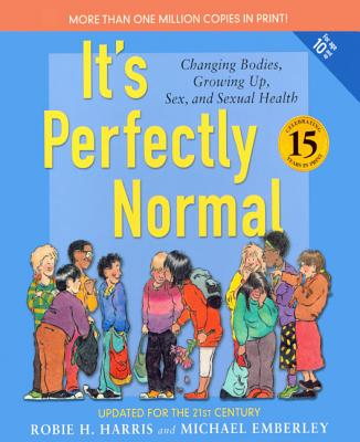 It's Perfectly Normal: A Book about Chainging Bodies, Growing Up, Sex, and Sexual Health Cover Image