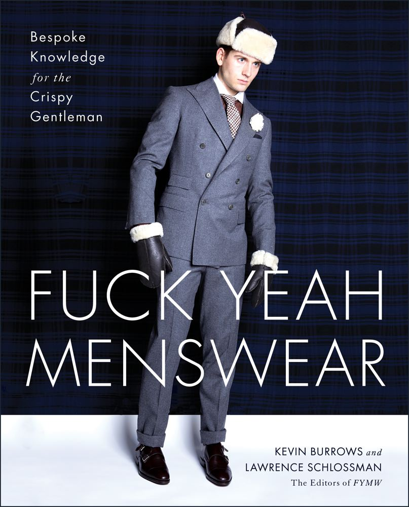 Fuck Yeah Menswear: Bespoke Knowledge for the Crispy Gentleman Cover Image