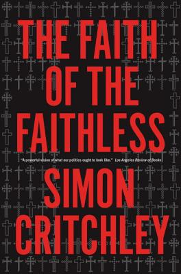 The Faith of the Faithless: Experiments In Political Theology Cover Image