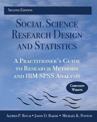 Social Science Research Design and Statistics: A Practitioner's Guide to Research Methods and IBM SPSS Analysis Cover Image