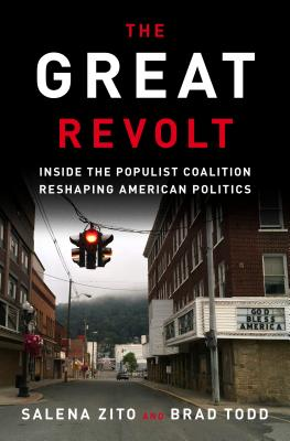 The Great Revolt: Inside the Populist Coalition Reshaping American Politics Cover Image