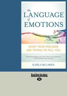 The Language of Emotions: What Your Feelings Are Trying to Tell You (Large Print 16pt) Cover Image
