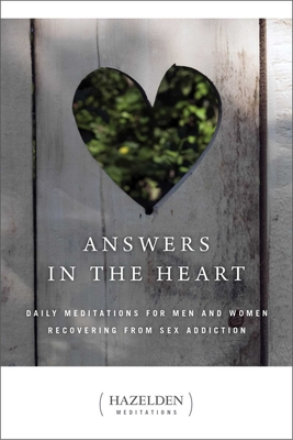 Answers in the Heart: Daily Meditations for Men and Women Recovering from Sex Addiction (Hazelden Meditations) Cover Image