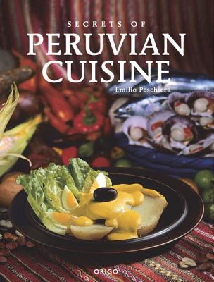 Secrets of Peruvian Cuisine Cover Image