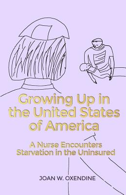 Growing Up in the United States of America: A Nurse Encounters Starvation in the Uninsured Cover Image