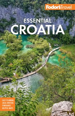 Fodor's Essential Croatia: With Montenegro & Slovenia (Full-Color Travel Guide) Cover Image