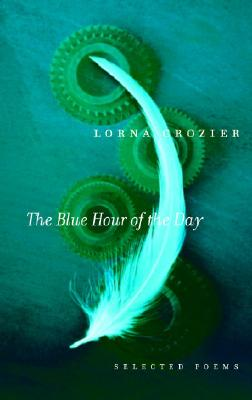 The Blue Hour of the Day: Selected Poems Cover Image