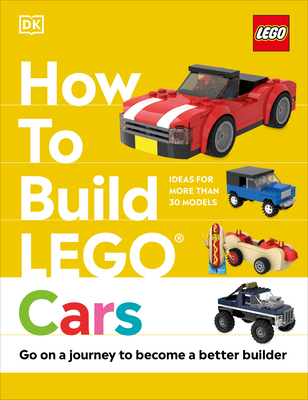 How to Build LEGO Cars: Go on a Journey to Become a Better Builder Cover Image