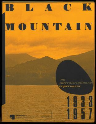 Black Mountain: An Interdisciplinary Experiment 1933-1957 Cover Image