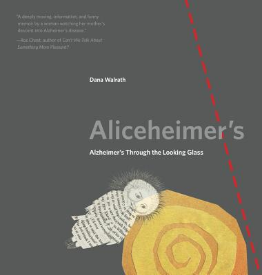Aliceheimer's: Alzheimer's Through the Looking Glass (Graphic Medicine #5) Cover Image