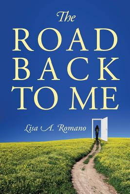 The Road Back to Me: Healing and Recovering From Co-dependency, Addiction, Enabling, and Low Self Esteem. Cover Image