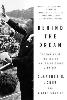 Behind the Dream: The Making of the Speech That Transformed a Nation Cover Image