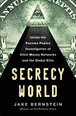 Secrecy World: Inside the Panama Papers Investigation of Illicit Money Networks and the Global Elite Cover Image