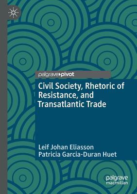 Civil Society, Rhetoric of Resistance, and Transatlantic Trade Cover Image