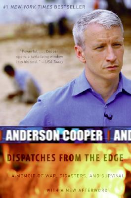 Dispatches from the Edge: A Memoir of War, Disasters, and Survival Cover Image