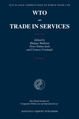 WTO - Trade in Services (Max Planck Commentaries on World Trade Law #6) Cover Image