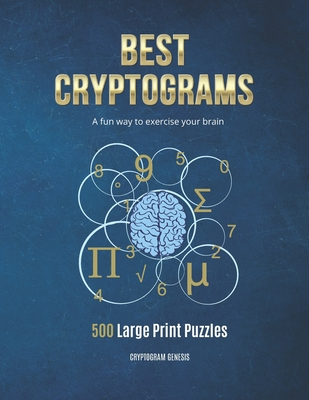 Best Cryptograms: Cryptograms Puzzle, Cryptoquote Puzzles, Cryptograms Books, Cryptograms Puzzle Books Cover Image