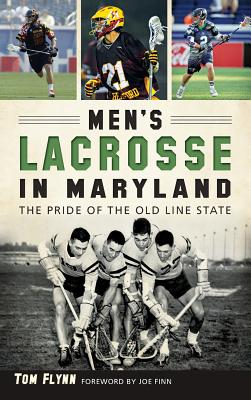 Men's Lacrosse in Maryland: The Pride of the Old Line State Cover Image