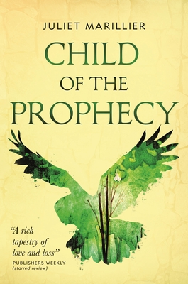 Child of the Prophecy: Book Three of the Sevenwaters Trilogy Cover Image