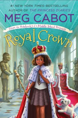 Royal Crown: From the Notebooks of a Middle School Princess Cover Image