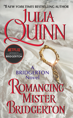 Romancing Mister Bridgerton: Bridgerton (Bridgertons #4)