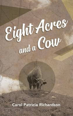 Eight Acres and a Cow Cover Image