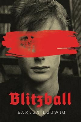 Blitzball: A Teen Clone of Hitler Rebels Against Nazis in Young Adult Novel Cover Image