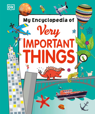 My Encyclopedia of Very Important Things by DK