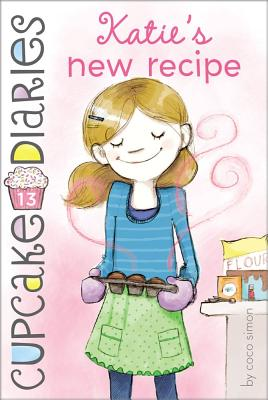 Katie's New Recipe (Cupcake Diaries #13) Cover Image