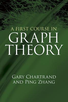 A First Course in Graph Theory (Dover Books on Mathematics) Cover Image