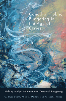Canadian Public Budgeting in the Age of Crises: Shifting Budgetary Domains and Temporal Budgeting Cover Image