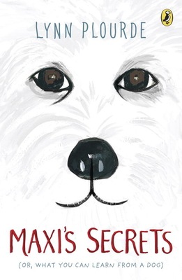 Maxi's Secrets: (Or, What You Can Learn from a Dog) Cover Image