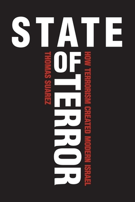 State of Terror: How Terrorism Created Modern Israel cover
