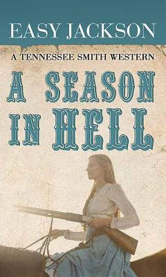 A Season in Hell: A Tennessee Smith Western Cover Image