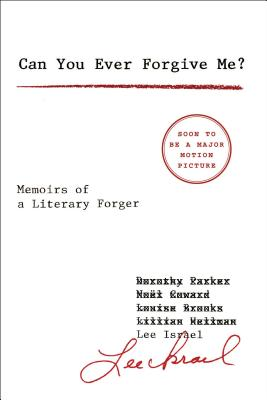 Can You Ever Forgive Me?: Memoirs of a Literary Forger Cover Image