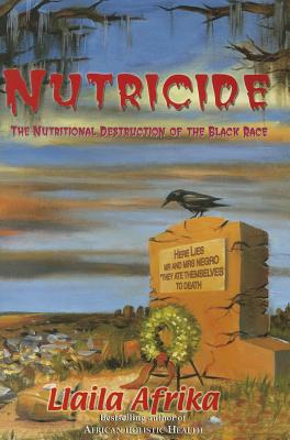 Nutricide: The Nutritional Destruction of the Black Race Cover Image