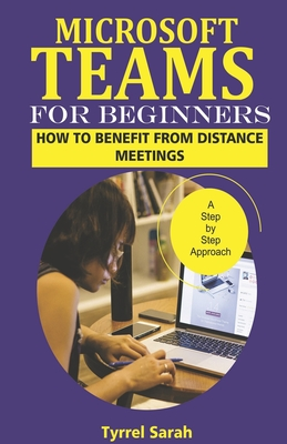 Microsoft Teams for Beginners: How To Benefit From Distance Meeting Cover Image