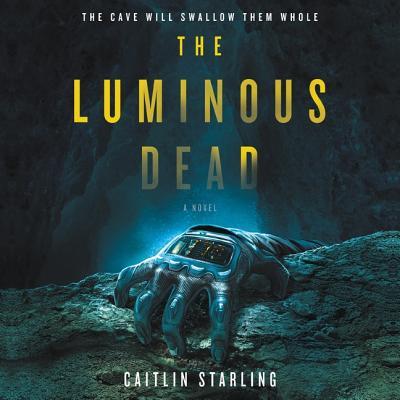 The Luminous Dead Lib/E Cover Image