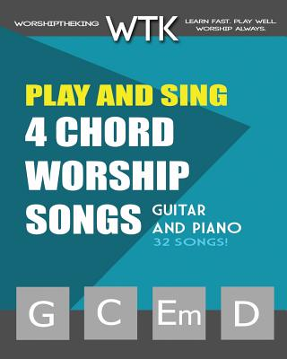 Play and Sing 4-Chord Worship Songs (G-C-Em-D): For Guitar and Piano Cover Image