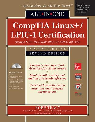 Comptia Linux+/Lpic-1 Certification All-In-One Exam Guide (Exams Lx0-103 & Lx0-104/101-400 & 102-400) (All in One) Cover Image