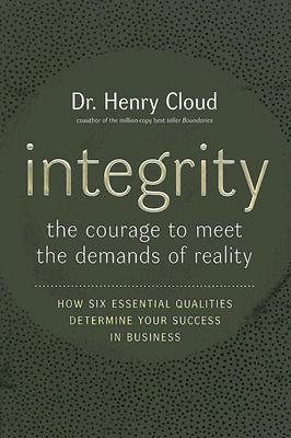 Integrity: The Courage to Meet the Demands of Reality Cover Image