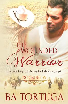 The Wounded Warrior (Rocking W #1) Cover Image