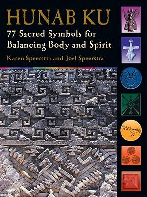 Hunab Ku: 77 Sacred Symbols for Balancing Body and Spirit Cover Image