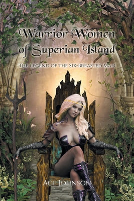 Warrior Women of Superian Island: The Legend of the Six-Breasted Man Cover Image