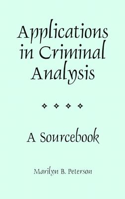 Applications in Criminal Analysis: A Sourcebook Cover Image