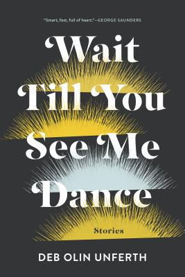 Wait Till You See Me Dance: Stories Cover Image
