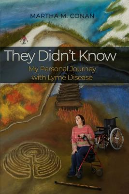 They Didn't Know: My Personal Journey with Lyme Disease Cover Image
