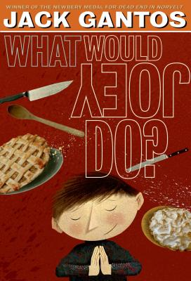 What Would Joey Do? (Joey Pigza #3) Cover Image